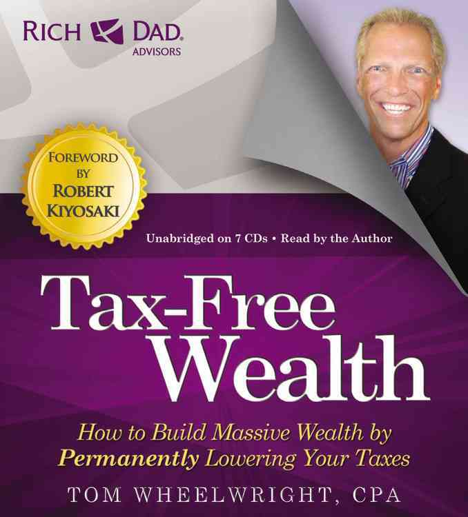 [CD] Rich Dad Advisors: Tax-free Wealth By Wheelwright, Tom/ Wheelwright, Tom (NRT)